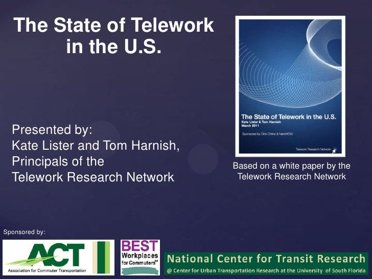 The State of Telework in the U.S.<br />Presented by: <br />Kate Lister and Tom Harnish,<br />Principals of the <br />Telew...