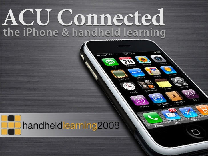 ACU Connected the iPhone & handheld learning        handheldlearning2008