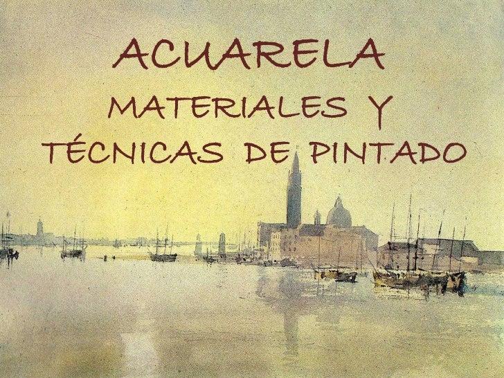 ACUARELA   MATERIALES YTÉCNICAS DE PINTADO