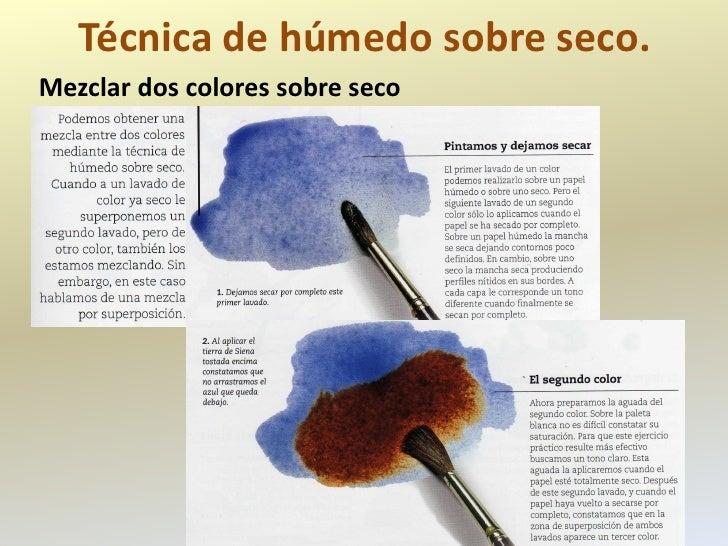 Técnica de húmedo sobre seco.Mezclar dos colores sobre seco
