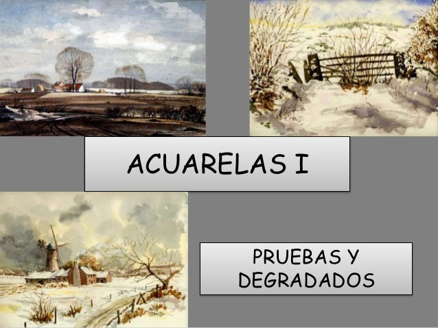 ACUARELAS I PRUEBAS Y DEGRADADOS