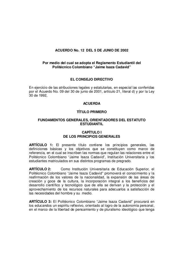 ACUERDO No. 12 DEL 5 DE JUNIO DE 2002        Por medio del cual se adopta el Reglamento Estudiantil del             Polité...