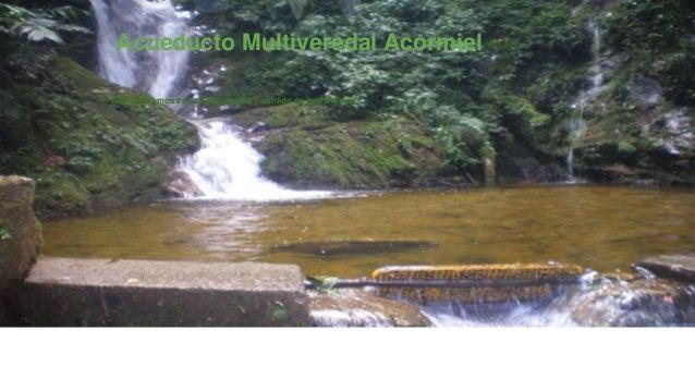 Acueducto Multiveredal Acormiel Administramos con transparencia y sentido de pertenencia