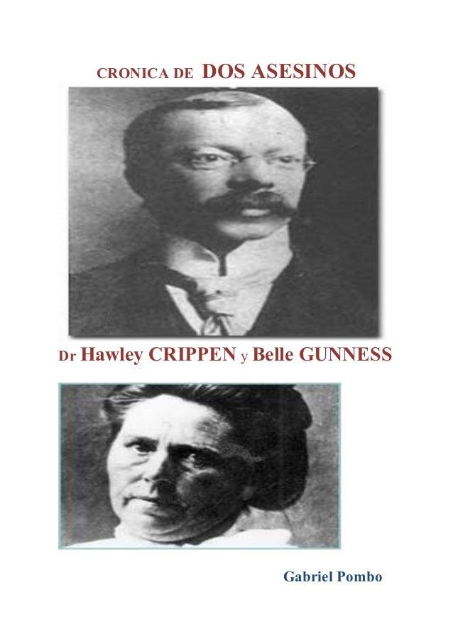 CRONICA DE DOS ASESINOSDr Hawley CRIPPEN y Belle GUNNESSGabriel Pombo