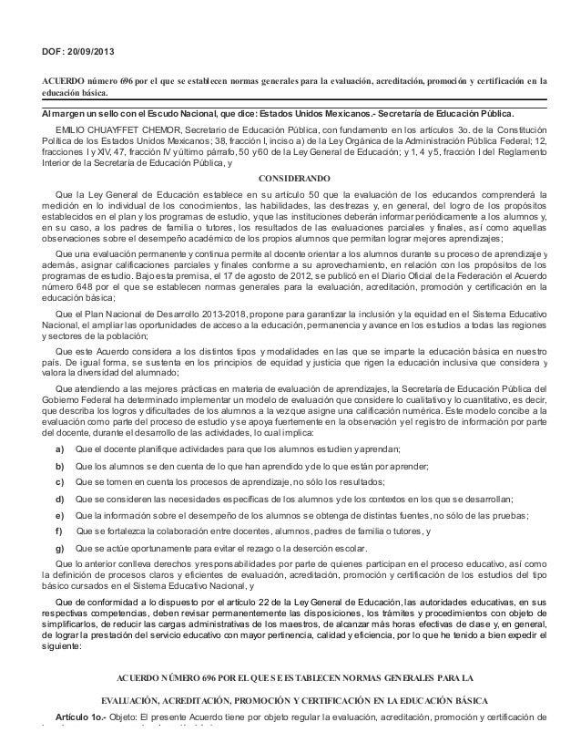 DOF: 20/09/2013 ACUERDO número 696 por el que se establecen normas generales para la evaluación, acreditación, promoción y...