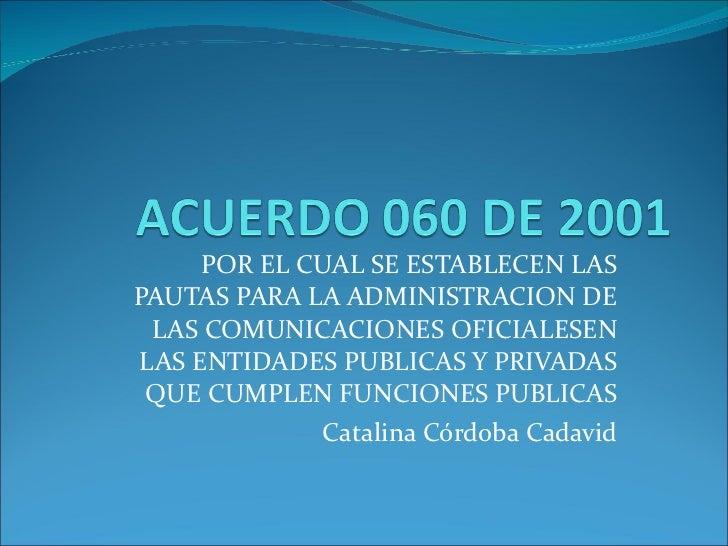 POR EL CUAL SE ESTABLECEN LAS PAUTAS PARA LA ADMINISTRACION DE LAS COMUNICACIONES OFICIALESEN LAS ENTIDADES PUBLICAS Y PRI...