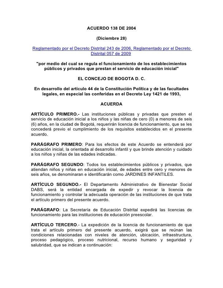 ACUERDO 138 DE 2004                                    (Diciembre 28)  Reglamentado por el Decreto Distrital 243 de 2006, ...
