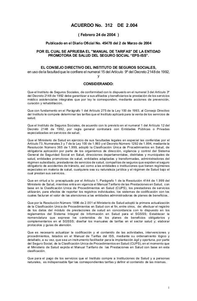 1ACUERDO No. 312 DE 2.004( Febrero 24 de 2004 )Publicado en el Diario Oficial No. 45478 del 2 de Marzo de 2004POR EL CUAL ...