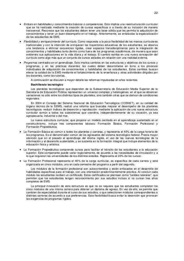 22  • Enfasis en habilidades y conocimientos básicos o competencias. Esto implica una reestructuración curricular que se ...