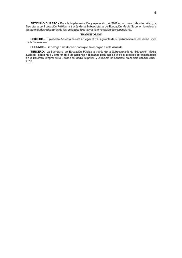 5  ARTICULO CUARTO.- Para la implementación y operación del SNB en un marco de diversidad, la Secretaría de Educación Púb...