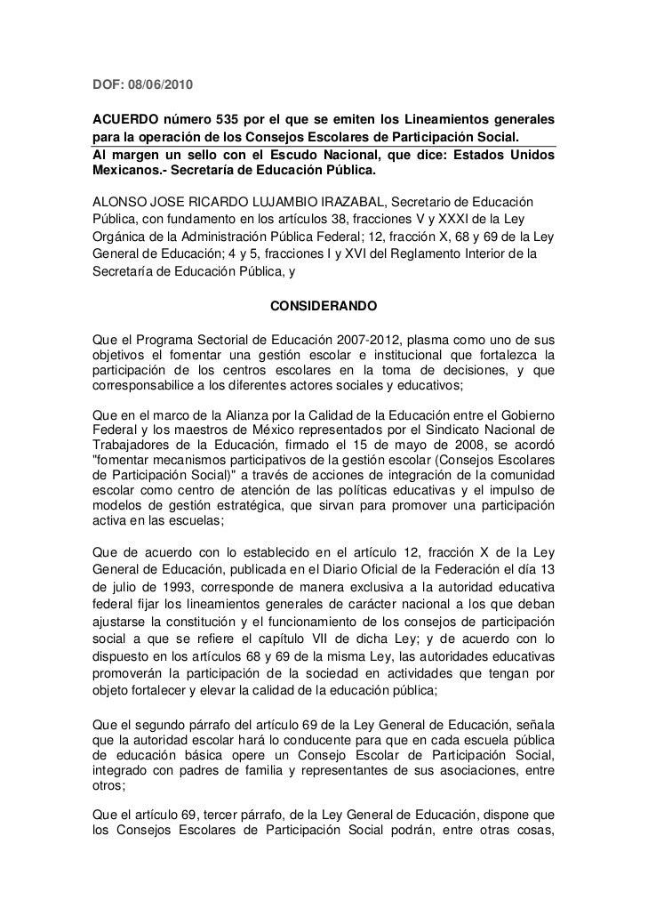 DOF: 08/06/2010ACUERDO número 535 por el que se emiten los Lineamientos generalespara la operación de los Consejos Escolar...