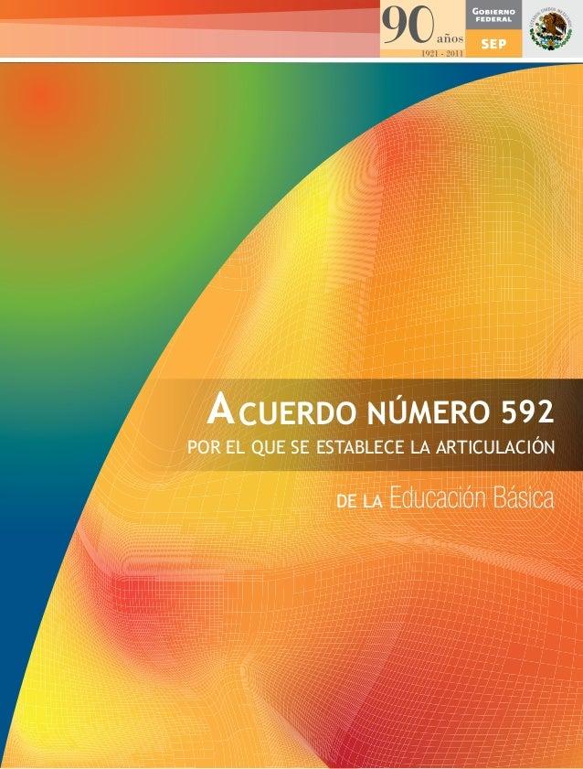A CUERDO NÚMERO 592 POR EL QUE SE ESTABLECE LA ARTICULACIÓN DE LA