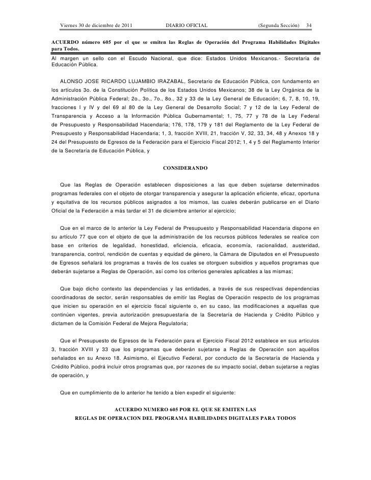 Viernes 30 de diciembre de 2011               DIARIO OFICIAL                      (Segunda Sección)   34ACUERDO número 605...