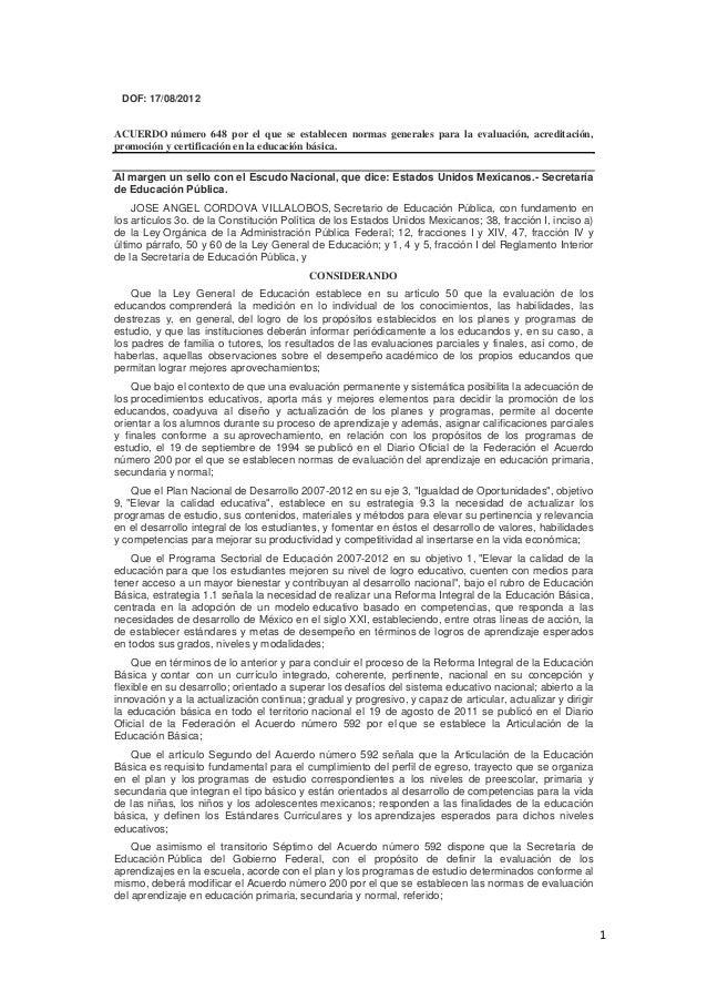 1 DOF: 17/08/2012 ACUERDO número 648 por el que se establecen normas generales para la evaluación, acreditación, promoción...