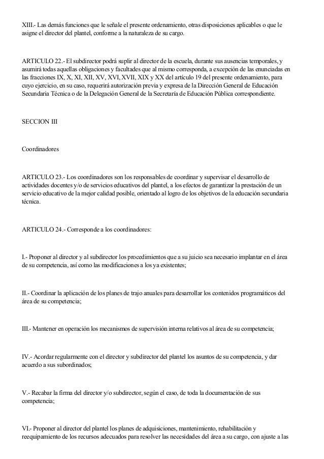 XIII.- Las demás funciones que le señale el presente ordenamiento, otras disposiciones aplicables o que le asigne el direc...