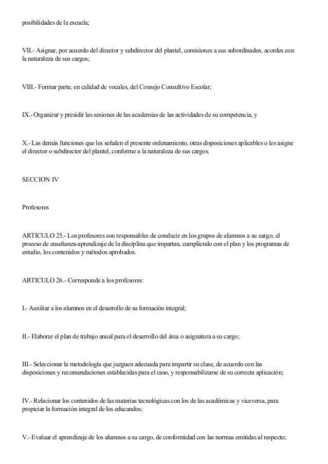 posibilidades de la escuela; VII.- Asignar, por acuerdo del director y subdirector del plantel, comisiones a sus subordina...