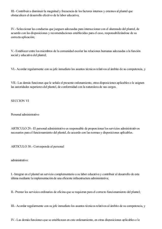 III.- Contribuir a disminuir la magnitud y frecuencia de los factores internos y externos al plantel que obstaculicen el d...