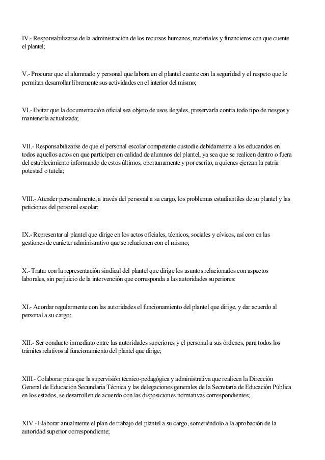 IV.- Responsabilizarse de la administración de los recursos humanos, materiales y financieros con que cuente el plantel; V...