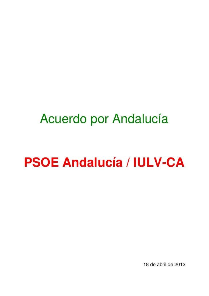 Acuerdo por AndalucíaPSOE Andalucía / IULV-CA                  18 de abril de 2012