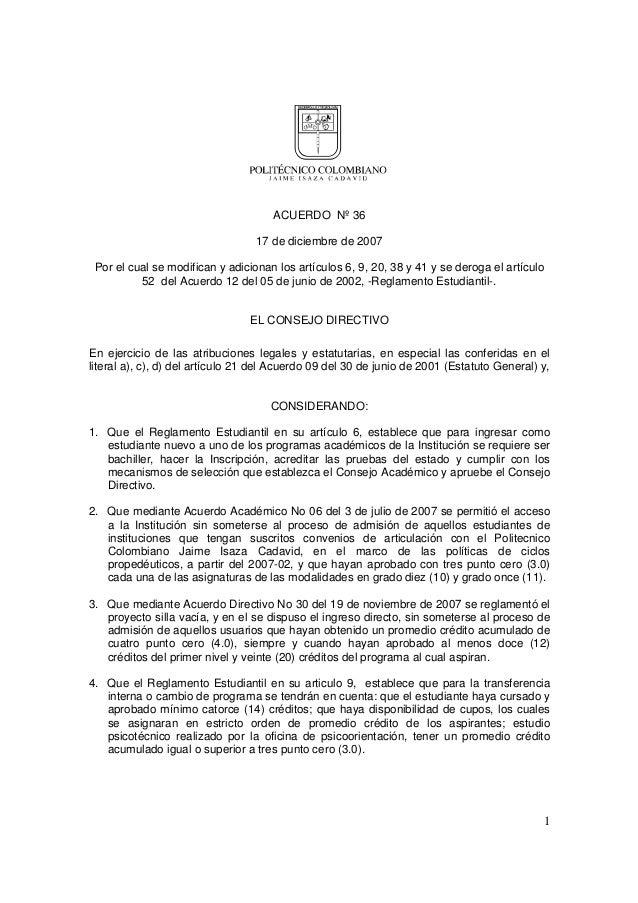 1 ACUERDO Nº 36 17 de diciembre de 2007 Por el cual se modifican y adicionan los artículos 6, 9, 20, 38 y 41 y se deroga e...