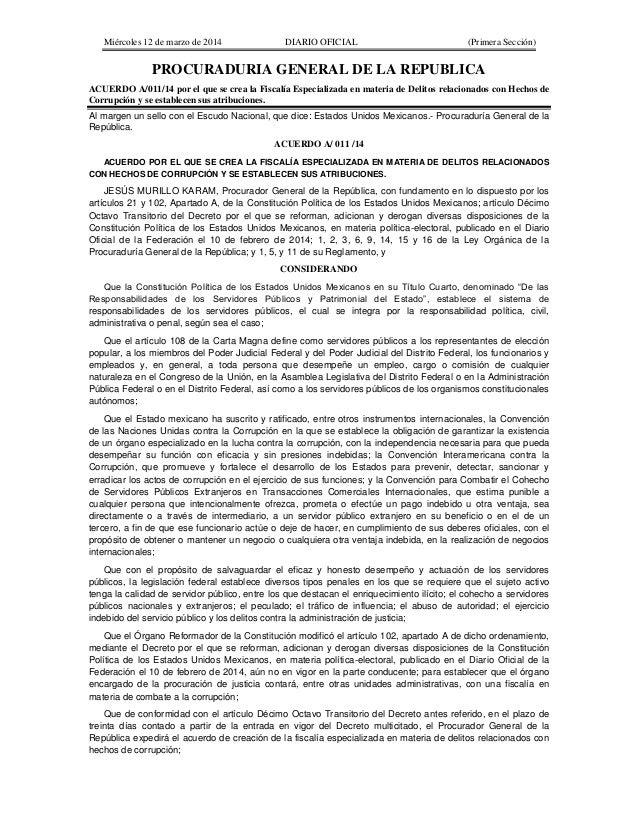 Miércoles 12 de marzo de 2014 DIARIO OFICIAL (Primera Sección) PROCURADURIA GENERAL DE LA REPUBLICA ACUERDO A/011/14 por e...