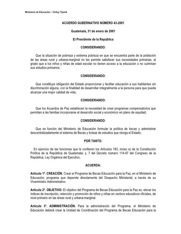 Ministerio de Educación – Chituy Tijonik                                       ACUERDO GUBERNATIVO NÚMERO 43-2001         ...