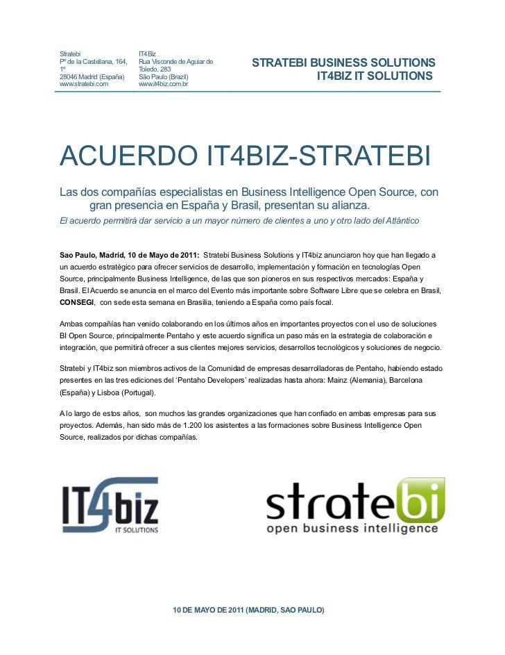 Stratebi                    IT4BizPº de la Castellana, 164,1º                            Rua Visconde de Aguiar de        ...