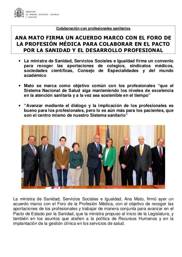 Colaboración con profesionales sanitarios ANA MATO FIRMA UN ACUERDO MARCO CON EL FORO DE LA PROFESIÓN MÉDICA PARA COLABORA...