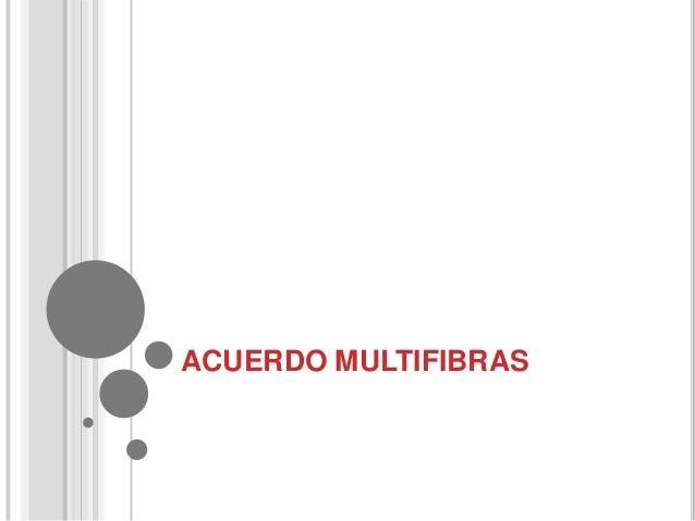 ACUERDO MULTIFIBRAS