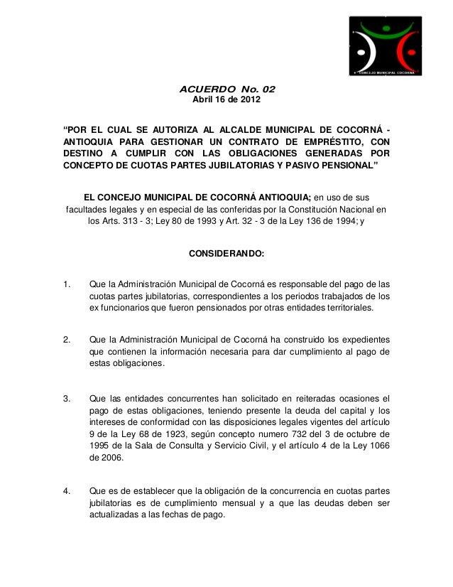 """ACUERDO No. 02                              Abril 16 de 2012""""POR EL CUAL SE AUTORIZA AL ALCALDE MUNICIPAL DE COCORNÁ -ANTI..."""