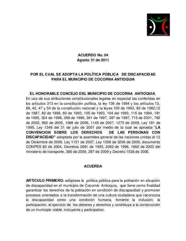 ACUERDO No. 04                                Agosto 31 de 2011  POR EL CUAL SE ADOPTA LA POLÍTICA PÚBLICA DE DISCAPACIDAD...