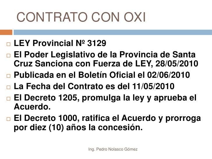 CONTRATO CON OXI<br />Ing. Pedro Nolasco Gómez<br />LEY Provincial Nº 3129<br />El Poder Legislativo de la Provincia de Sa...