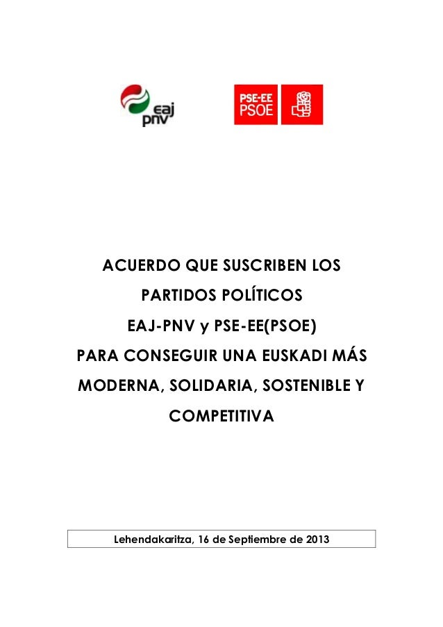 ACUERDO QUE SUSCRIBEN LOS PARTIDOS POLÍTICOS EAJ-PNV y PSE-EE(PSOE) PARA CONSEGUIR UNA EUSKADI MÁS MODERNA, SOLIDARIA, SOS...