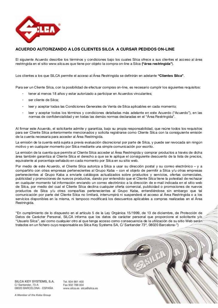 ACUERDO AUTORIZANDO A LOS CLIENTES SILCA A CURSAR PEDIDOS ON-LINEEl siguiente Acuerdo describe los términos y condiciones ...
