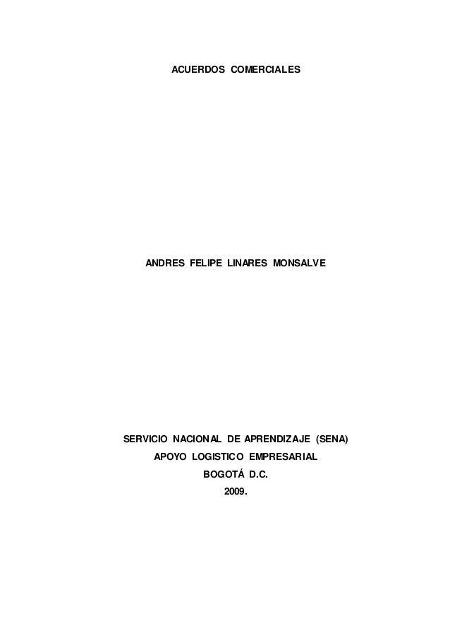 ACUERDOS COMERCIALES ANDRES FELIPE LINARES MONSALVE SERVICIO NACIONAL DE APRENDIZAJE (SENA) APOYO LOGISTICO EMPRESARIAL BO...