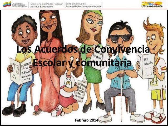 Los Acuerdos de Convivencia Escolar y comunitaria. Febrero 2014