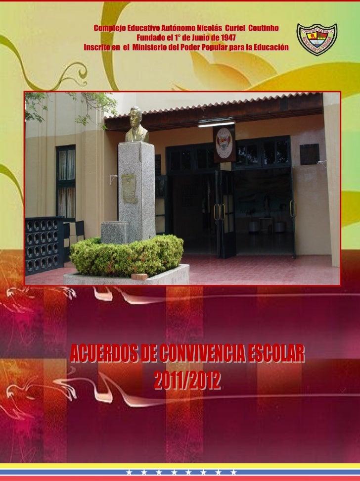 Acuerdos de Convivencia EscolarComplejo Educativo Autónomo Nicolás Curiel Coutinho                                        ...