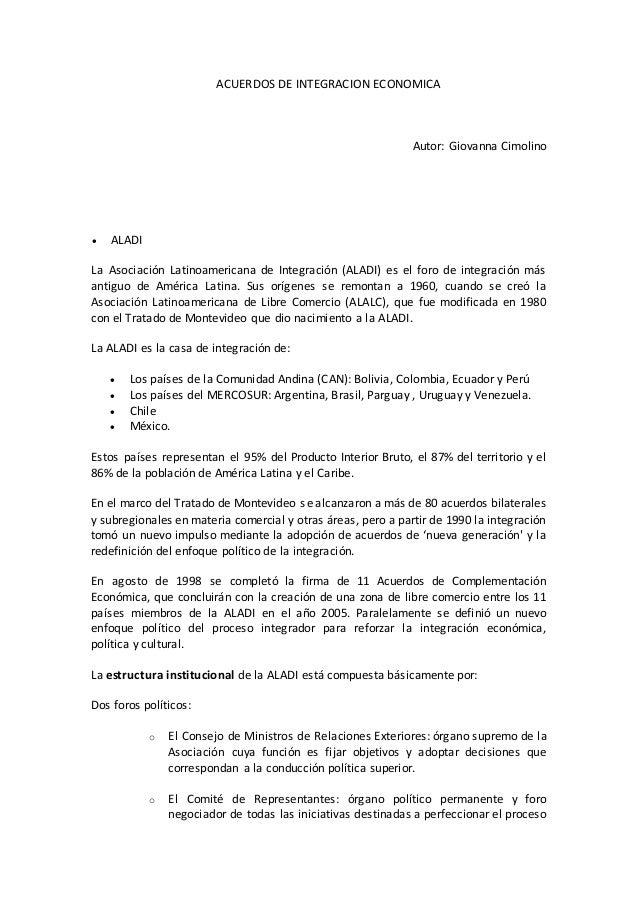 ACUERDOS DE INTEGRACION ECONOMICA Autor: Giovanna Cimolino  ALADI La Asociación Latinoamericana de Integración (ALADI) es...