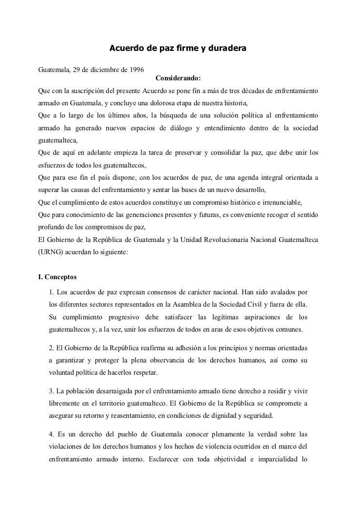 Acuerdo de paz firme y duradera  Guatemala, 29 de diciembre de 1996                                          Considerando:...