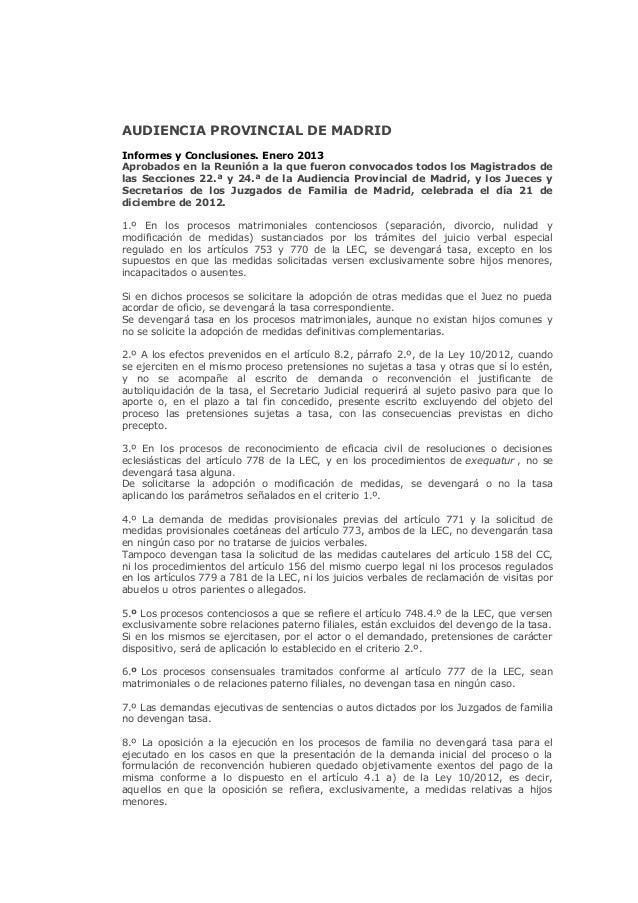 AUDIENCIA PROVINCIAL DE MADRIDInformes y Conclusiones. Enero 2013Aprobados en la Reunión a la que fueron convocados todos ...