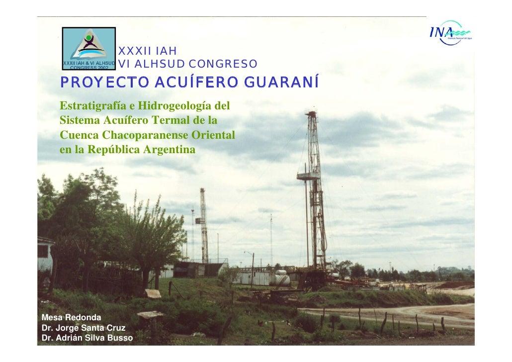 XXXII IAH                   VI ALHSUD CONGRESO     PROYECTO ACUÍFERO GUARANÍ     Estratigrafía e Hidrogeología del     Sis...