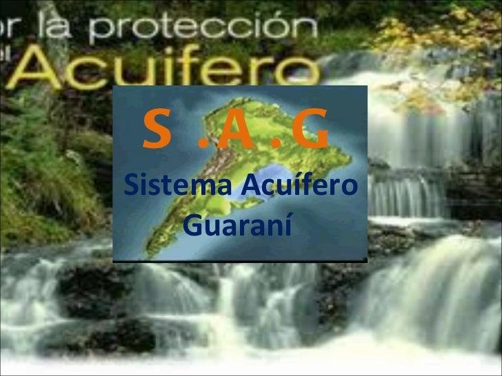 S.A.G Sistema Acuífero Guaraní