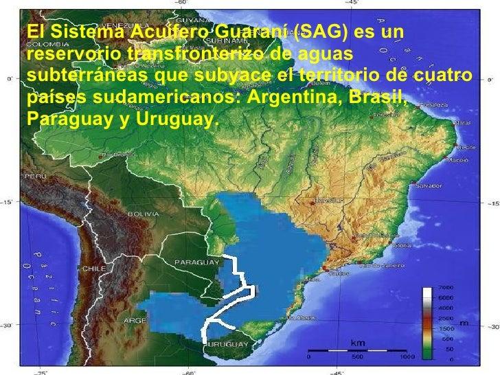 El Sistema Acuífero Guaraní (SAG) es un reservorio transfronterizo de aguas subterráneas que subyace el territorio de cuat...