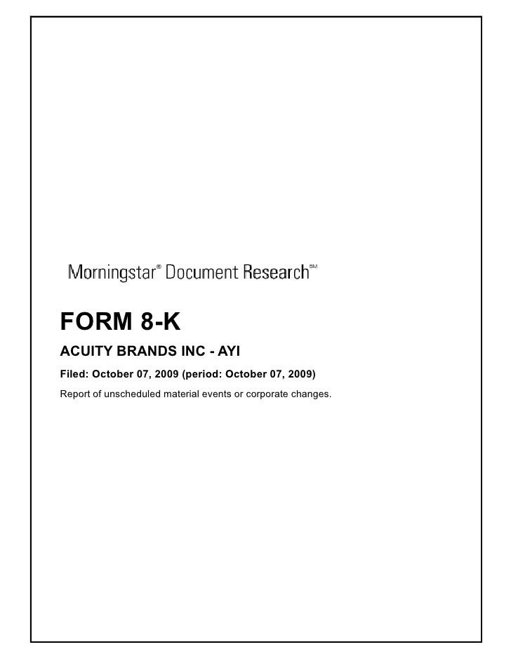 FORM 8-K ACUITY BRANDS INC - AYI Filed: October 07, 2009 (period: October 07, 2009) Report of unscheduled material events ...