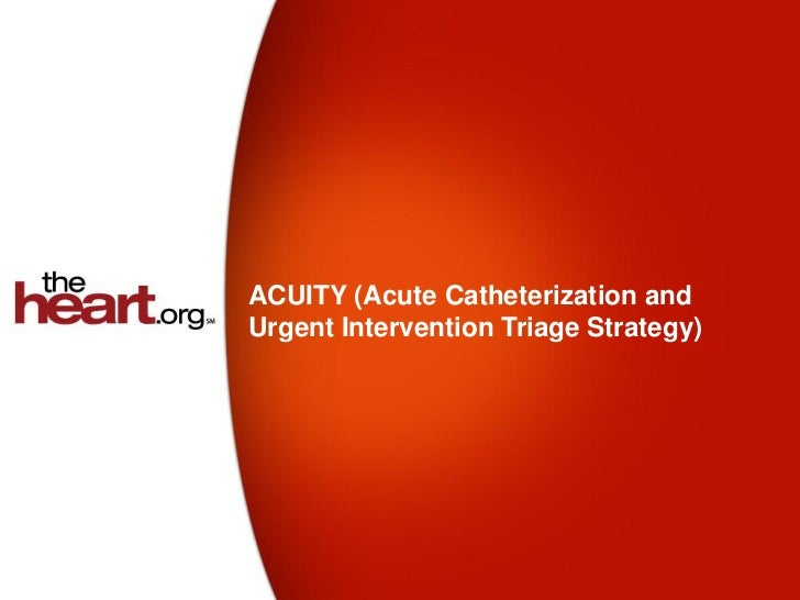 ACUITY (Acute Catheterization andUrgent Intervention Triage Strategy)