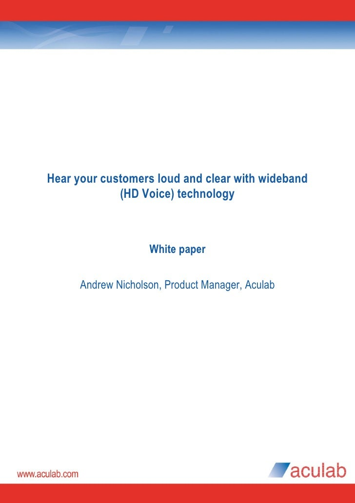 Hear your customers loud and clear with wideband             (HD Voice) technology                              White pape...