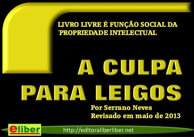Por Serrano NevesRevisado em maio de 2013LIVRO LIVRE É FUNÇÃO SOCIAL DA´PROPRIEDADE INTELECTUAL