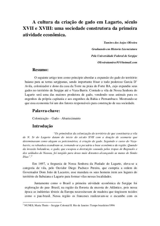 A cultura da criação de gado em Lagarto, séculoXVII e XVIII: uma sociedade construtora da primeiraatividade econômica.    ...