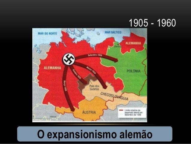 1905 - 1960O expansionismo alemão