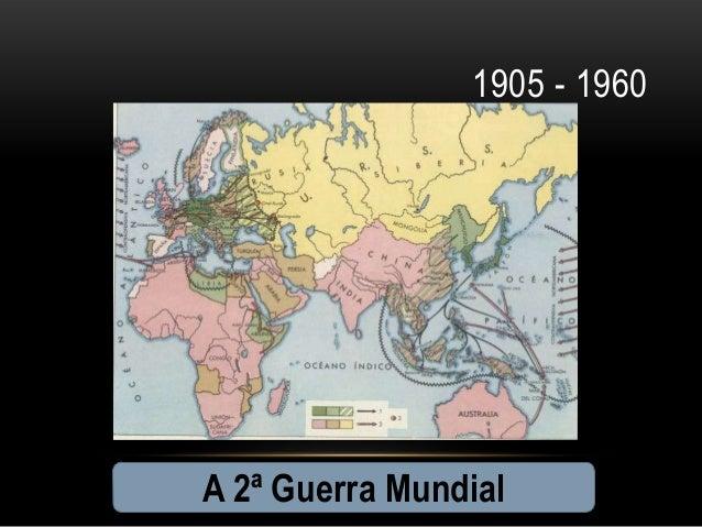 1905 - 1960A 2ª Guerra Mundial
